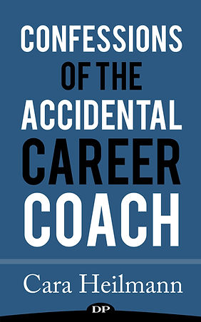 Cara Heilmann, Confessions of the Accidental Career Coach