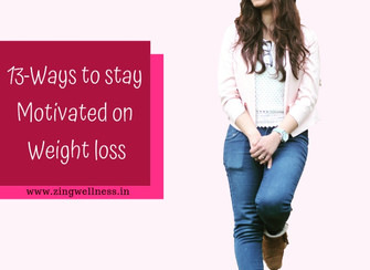 13- Ways to stay Motivated on Weight Loss