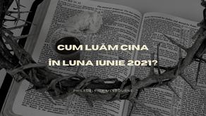 Cina Domnului in luna Iunie 2021