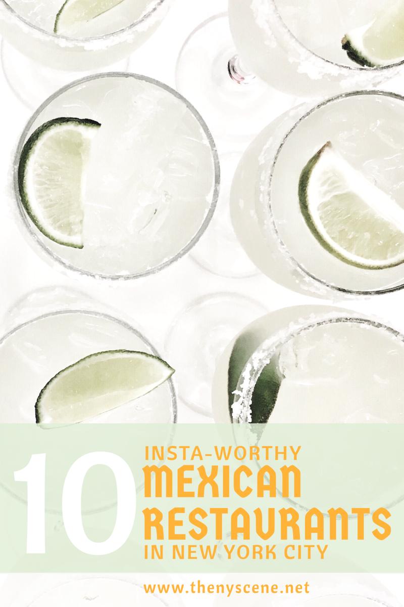 10 Insta Worthy Mexican Restaurants in New York | nyscene