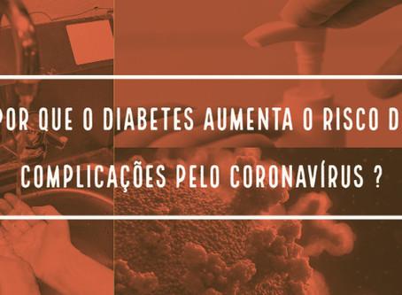 Por que o diabetes aumenta o risco de complicações pelo coronavírus ?