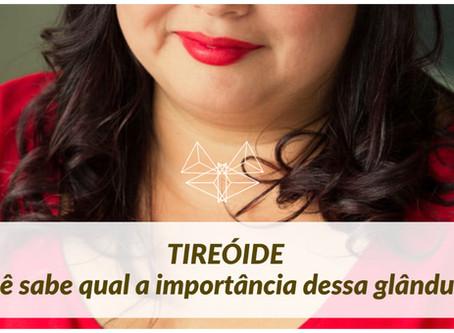 Tireóide: você sabe qual a importância dessa glândula?