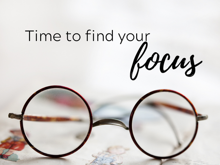 It's time to find your focus.