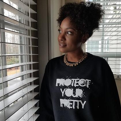 Protect Your Pretty sweatshirt
