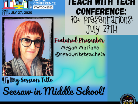 Teach with Tech Conference! July 27th, 2020: 70+ Presentations!