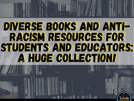 Diverse Books and Anti-Racism Resources for Students and Educators: A Huge Collection!