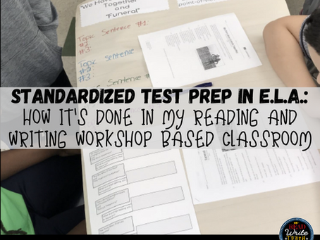 Standardized Test Prep in Reading and Writing Workshop