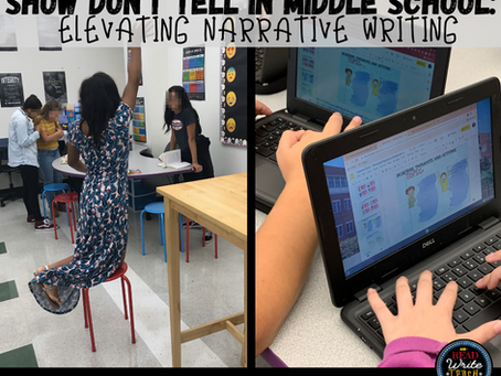 Show Don't Tell in Middle School: Elevating Narrative Writing