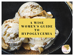 A wise women's guide to Hypoglycemia.png
