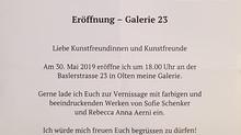 Galerie 23 Eröffnung 30.Mai 2019 18Uhr