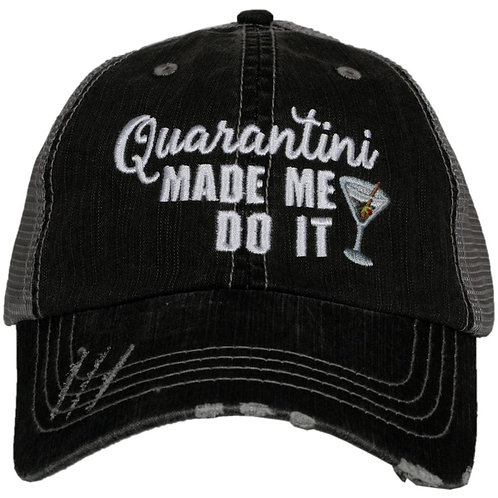 Quarantini Made Me Do It Women's Trucker Hat