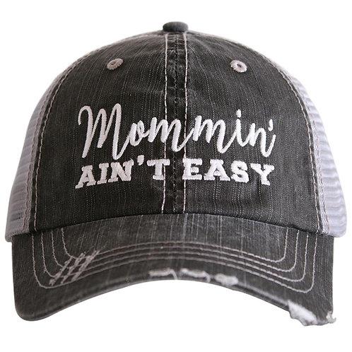Mommin Ain't Easy Trucker Hat