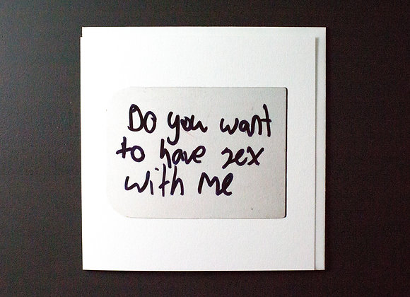 Do You Want To Have Sex With Me