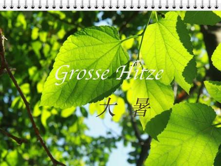 Grosse Hitze (da shu 大暑)