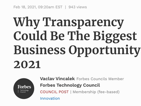 Forbes. Transparency Could Be The Biggest Business Opportunity In 2021, says Vaclav Vincalek