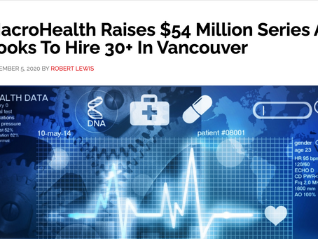 """$54m will help us hire 30+ in Vancouver"" says health data platform Macrohealth"