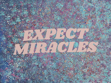 Expect miracles.jpg