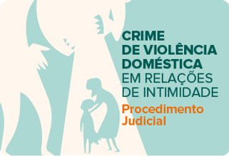 Espaço V - Crime de Violência Doméstica, Relações de Intimidade, Procedimento Judicial