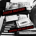 Justin Masters - Before and Way After Album Cover.png