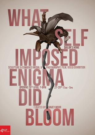 Ehat self emposed Enigma Did Bloom