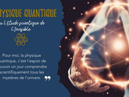 Physique quantique et Etudes de l'Invisible