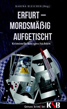 Das Cover steht: Erfurt - mordsmäßig aufgetischt