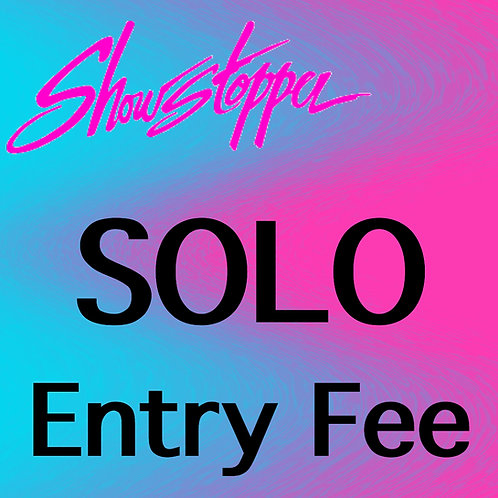 SOLO - Showstopper Entry Fee