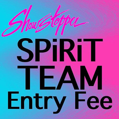 SPIRIT TEAM - Showstopper Entry Fee
