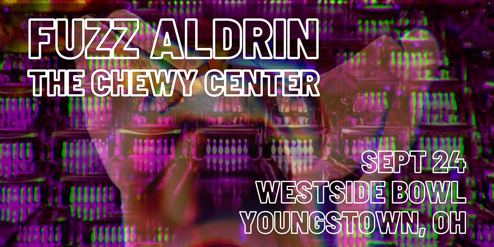 Fuzz Aldrin / The Chewy Center