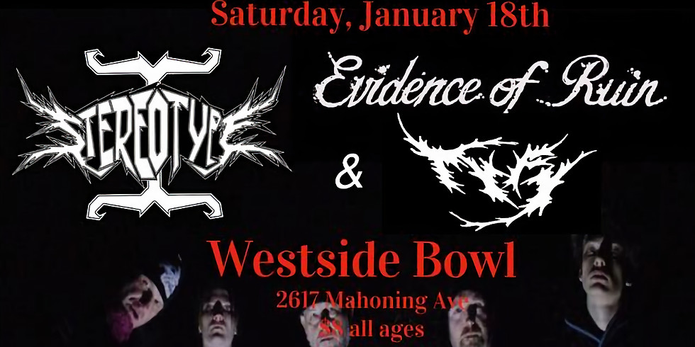 Stereotype i, Evidence of Ruin, and TyFy 1-18 Westside Bowl