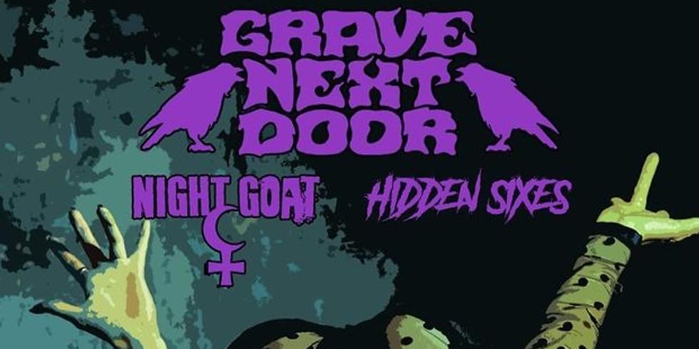 Grave Next Door / Night Goat / Hidden Sixes