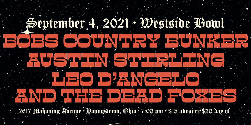 Bob's Country Bunker / Austin Stirling / Leo D'Angelo and The Dead Foxes