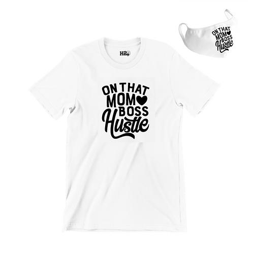 On That Mom Boss Hustle T-Shirt/Mask