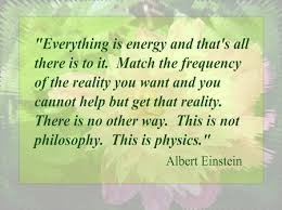 Everything is energy and thats all there is to it.