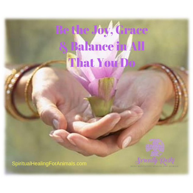 Be the Joy Grace & Balance in..