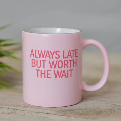 Always Late Pink Mug