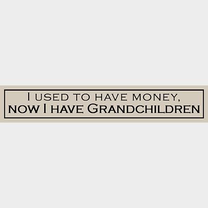 Money/grandchildren sign