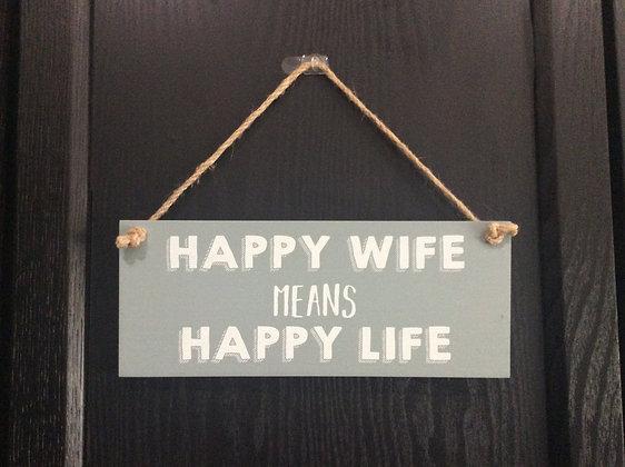 Happy Wife/Happy Life Sign
