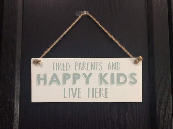 Tired Parents/Happy Kids Sign