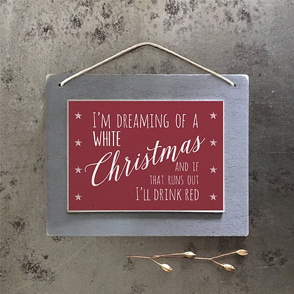 Dreaming Of AWhite christmas/Red Sign