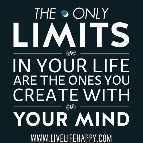 Don't limit yourself!