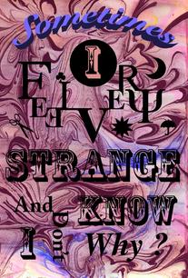 Sometimes I Feel Strange
