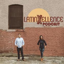 LatinXellence Podcast
