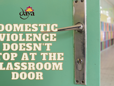 Domestic Violence doesn't stop at the Classroom Door