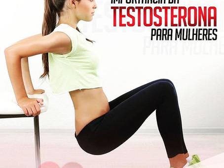 A relação entre mulheres e a testosterona