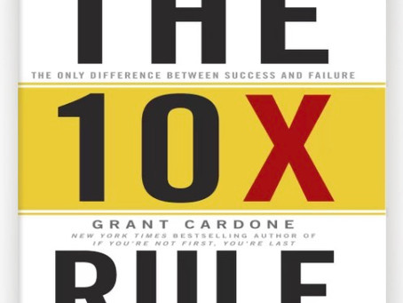 The 10 X Rule: A BOOK REVIEW!!!