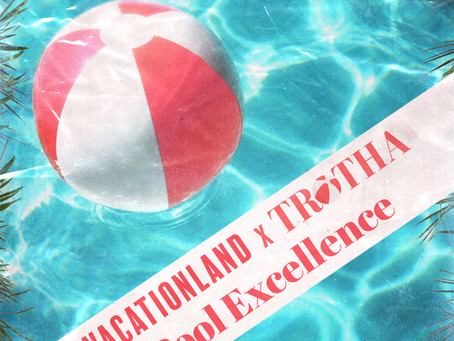 VACATIONLAND x TROTHA | Pool Excellence