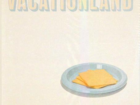 VACATIONLAND #29 Assiette De Fromage