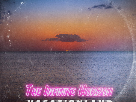 VACATIONLAND #31 The Infinite Horizon