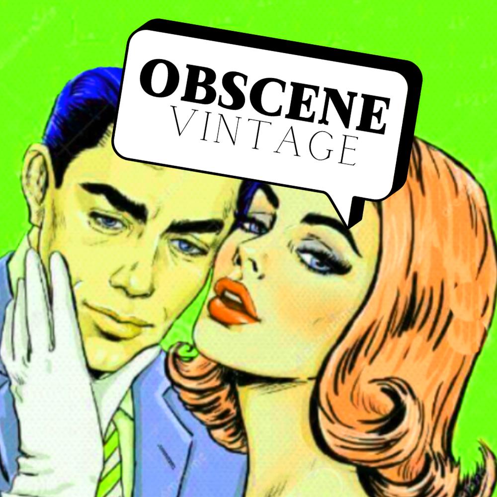 Obscene Vintage®